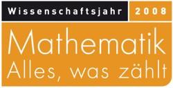 Wissenschaftsjahr 2008 - Mathematik, alles was zählt.